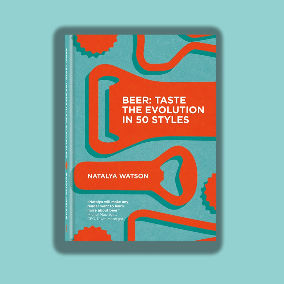 Beer Taste the Evolution in 50 Styles Natalya Watson